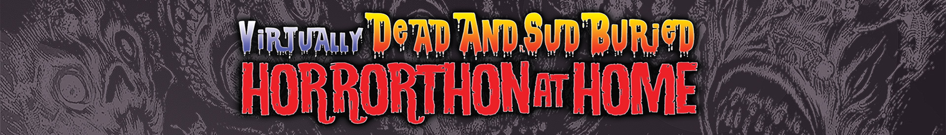 Virtually Dead And SudBuried: Horrorthon At Home