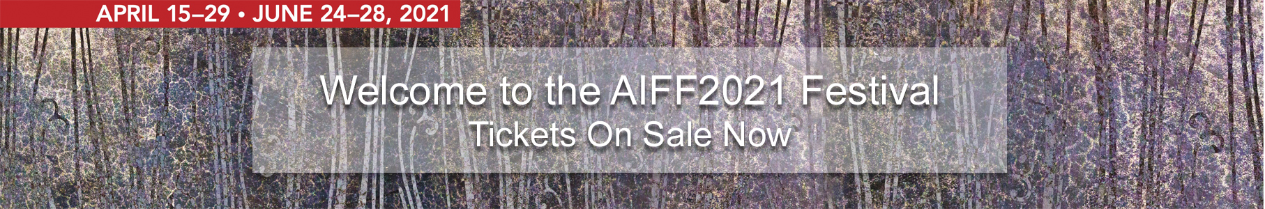 AIFF2021 Festival  (VIRTUAL: April 15-29; LIVE: June 24-28)