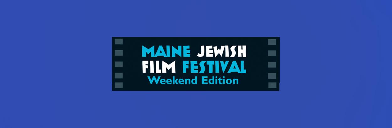 Maine Jewish Film Festival Weekend Edition